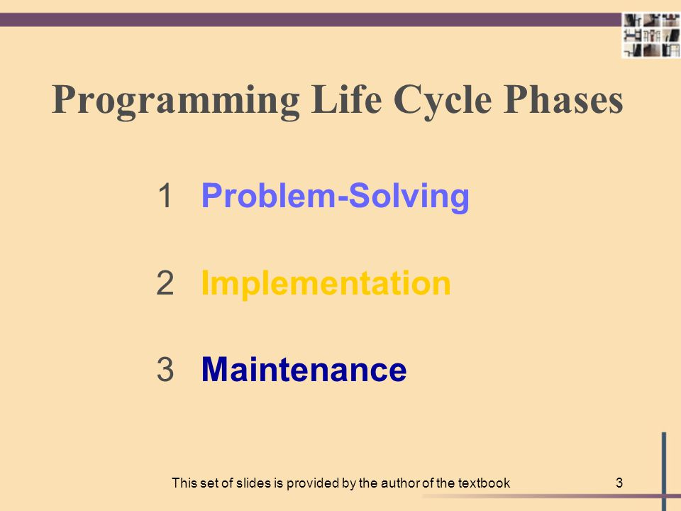 This set of slides is provided by the author of the textbook2 What is Computer Programming.