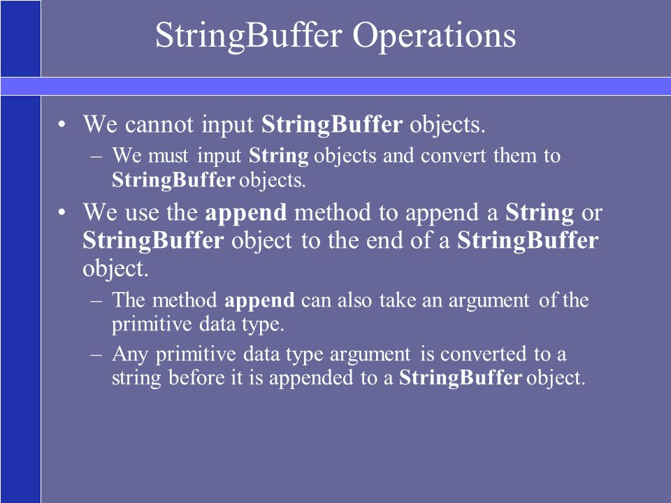 StringBuffer Operations We cannot input StringBuffer objects.
