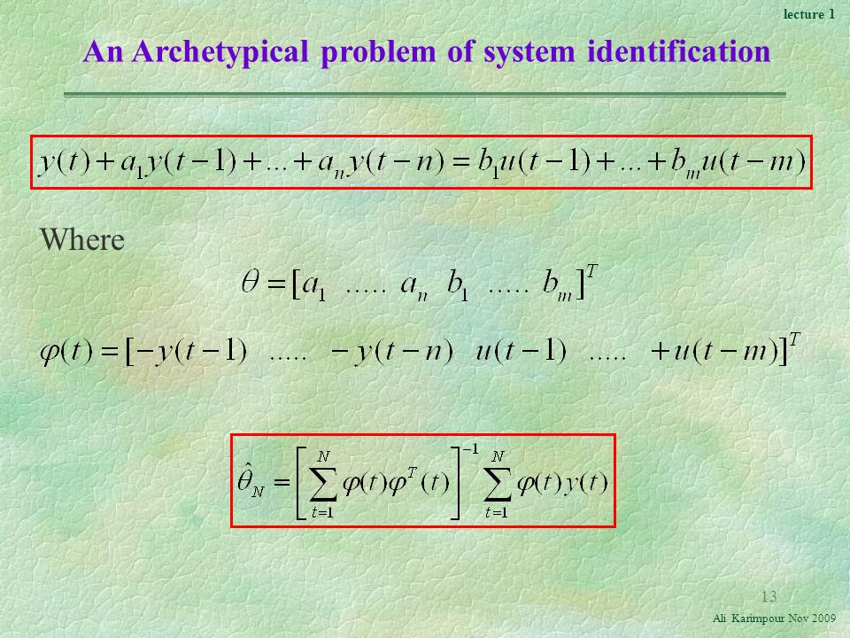 lecture 1 Ali Karimpour Nov Where An Archetypical problem of system identification
