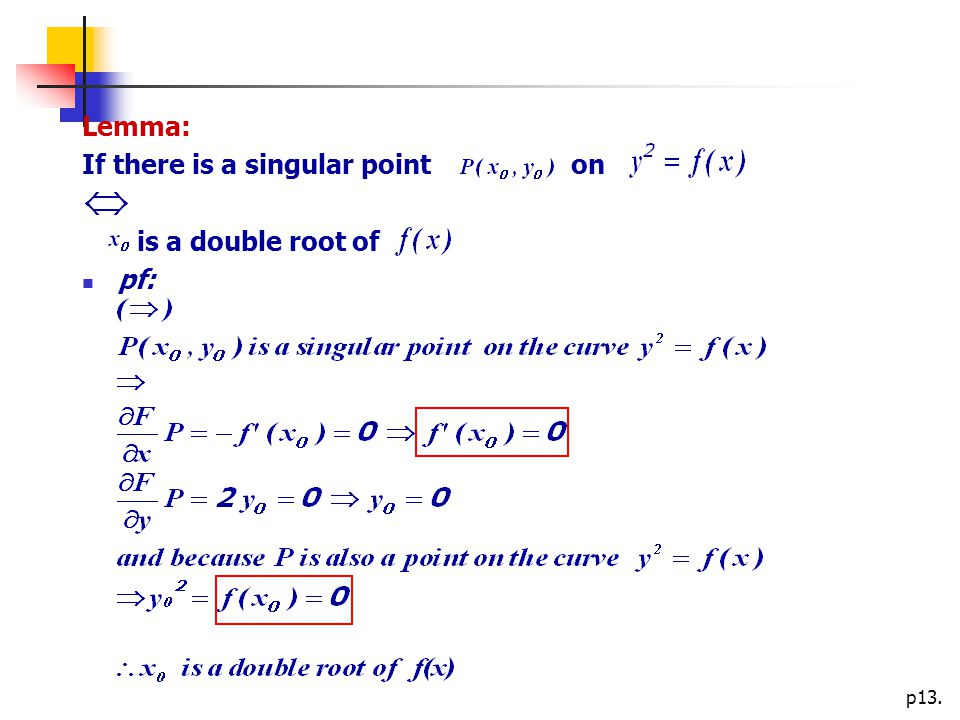 p13. Lemma: If there is a singular point on is a double root of pf: