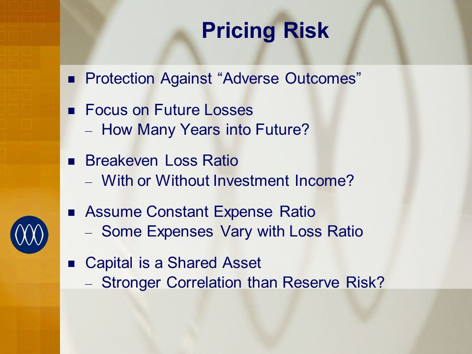 Pricing Risk Protection Against Adverse Outcomes Focus on Future Losses – How Many Years into Future.