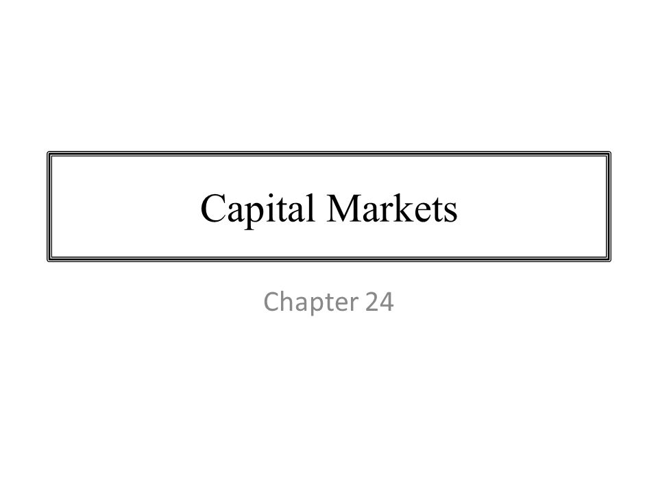 Capital Markets Chapter 24