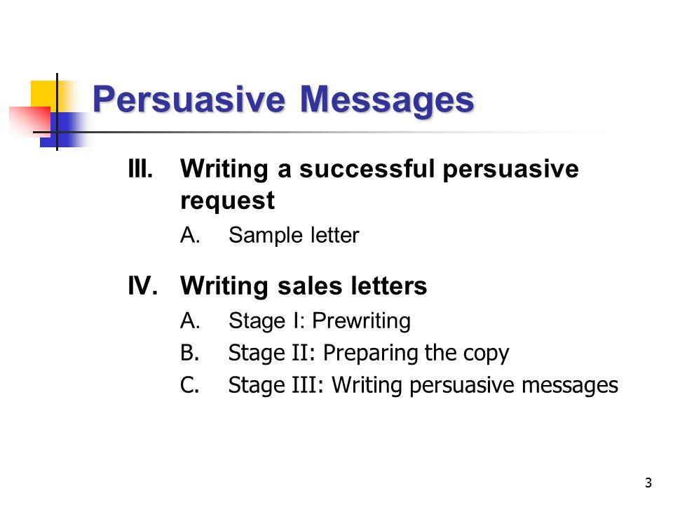 Lecture 7 Persuasive Messages 2 Persuasive Messages IPreparing – Persuasive Sales Letter