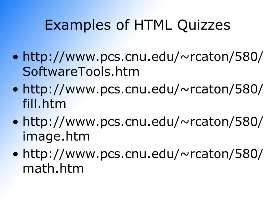 Examples of HTML Quizzes   SoftwareTools.htm   fill.htm   image.htm   math.htm