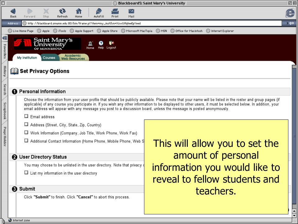This will allow you to set the amount of personal information you would like to reveal to fellow students and teachers.