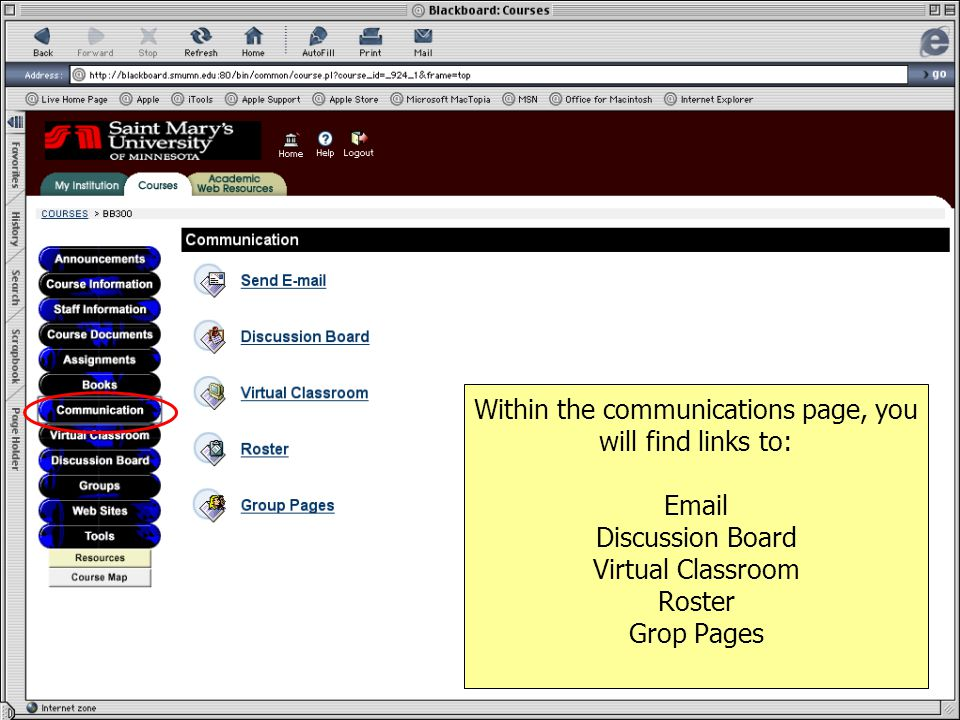 Within the communications page, you will find links to:  Discussion Board Virtual Classroom Roster Grop Pages