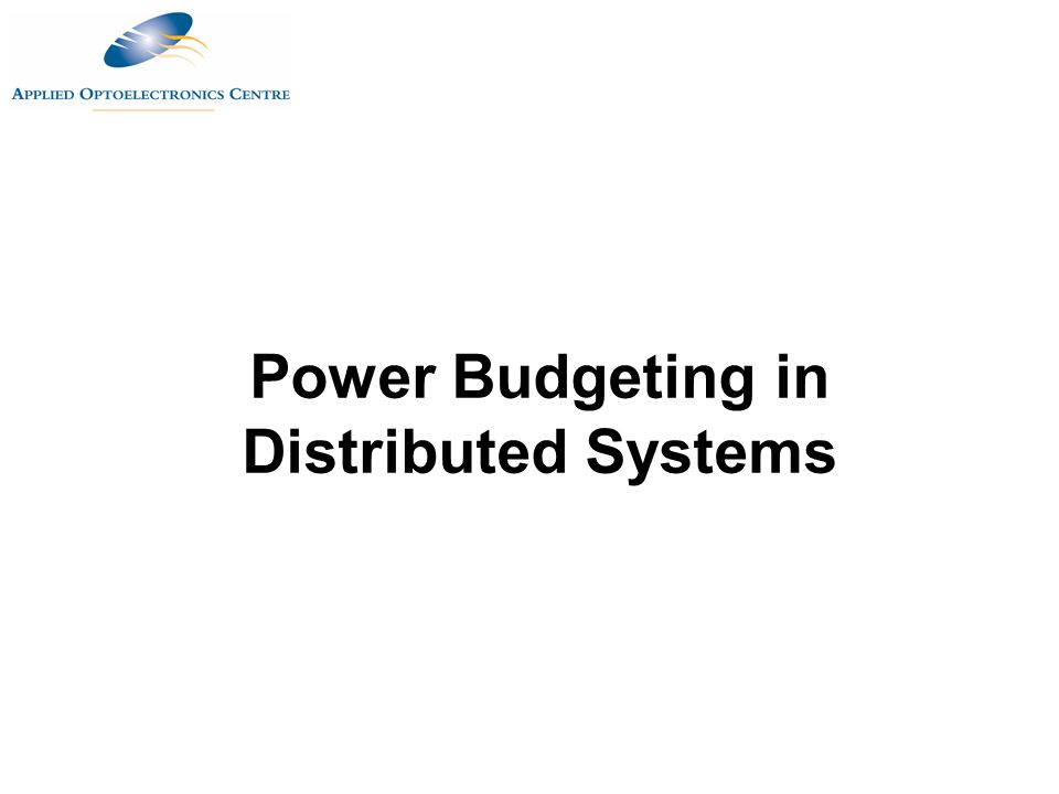 Power Budgeting in Distributed Systems