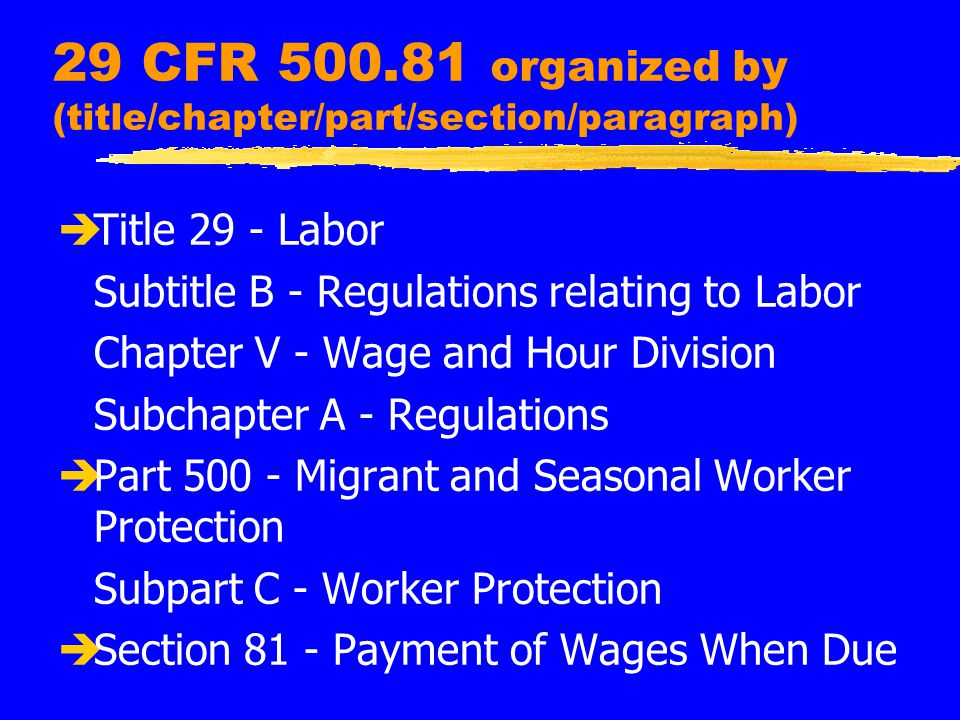 CFR Index - Possible Listings z labor -- nothing z agriculture -- nothing z migrant labor -- work protection 29 CFR 500 z wages -- migrant 29 CFR 500