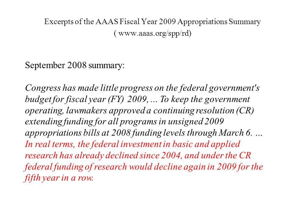 Excerpts of the AAAS Fiscal Year 2009 Appropriations Summary (   September 2008 summary: Congress has made little progress on the federal government s budget for fiscal year (FY) 2009,...