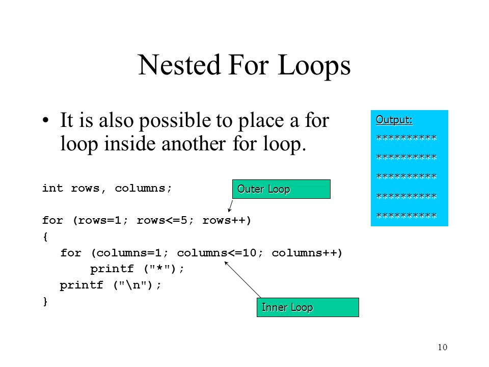 9 For Loop Variations by using commas, you can put more than one statement in any expression for (i=100, y=0; i>=1; i--)