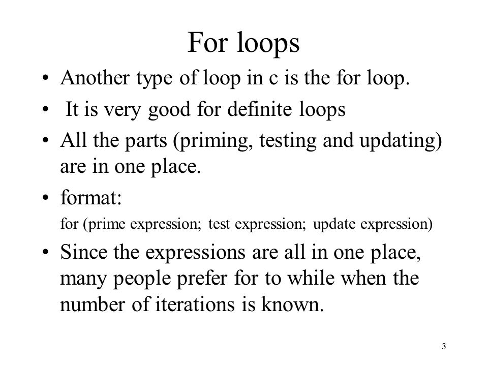 2 Loop types (reminder) Indefinite Loop: –You do not know ahead of time how many times your loop will execute.