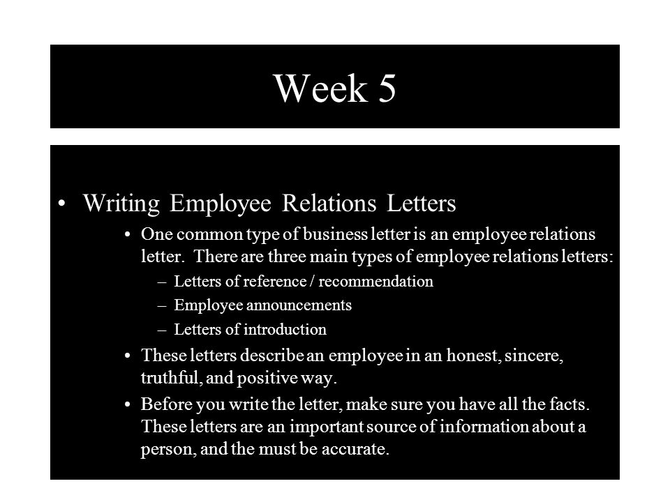 Week 5 Writing Employee Relations Letters One common type of business letter is an employee relations letter.
