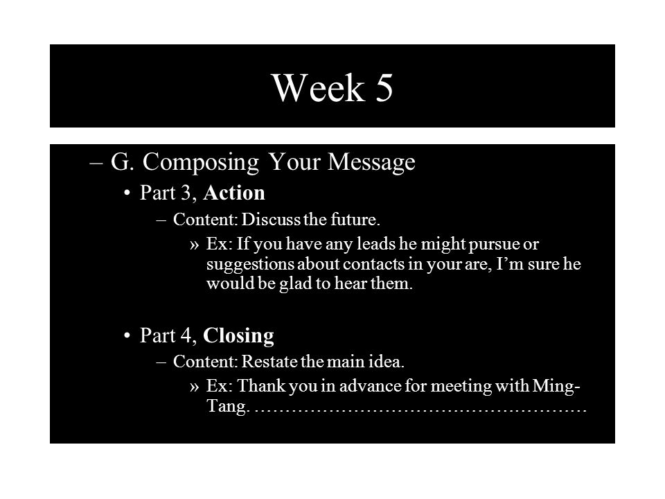 Week 5 –G. Composing Your Message Part 3, Action –Content: Discuss the future.