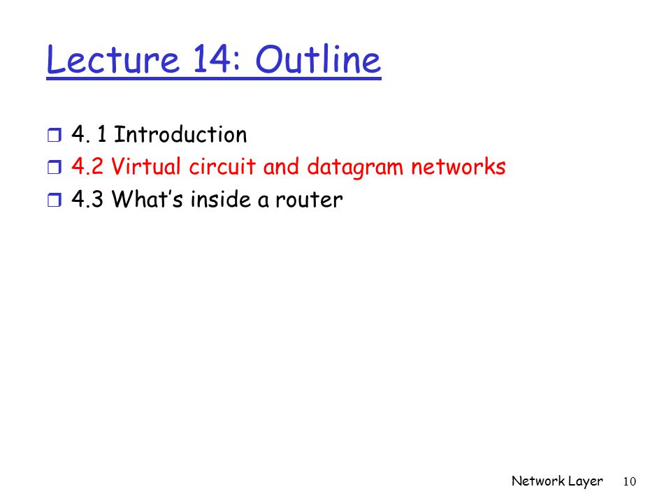 Network Layer 10 Lecture 14: Outline r 4.