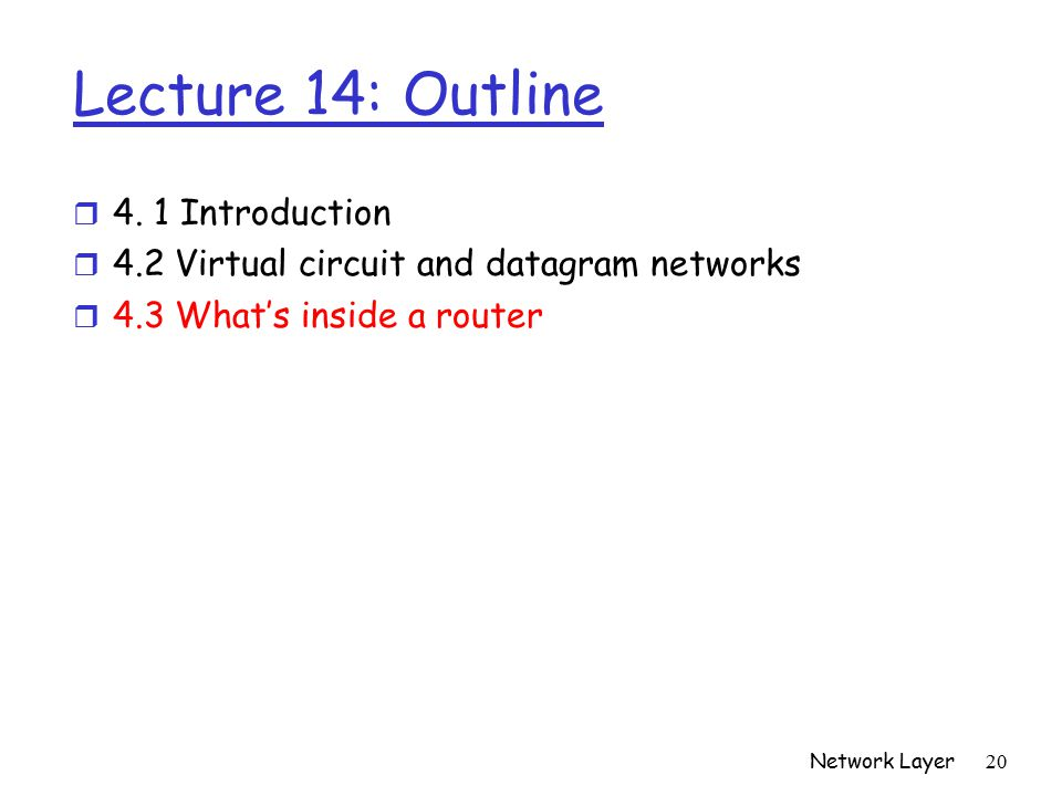 Network Layer 20 Lecture 14: Outline r 4.