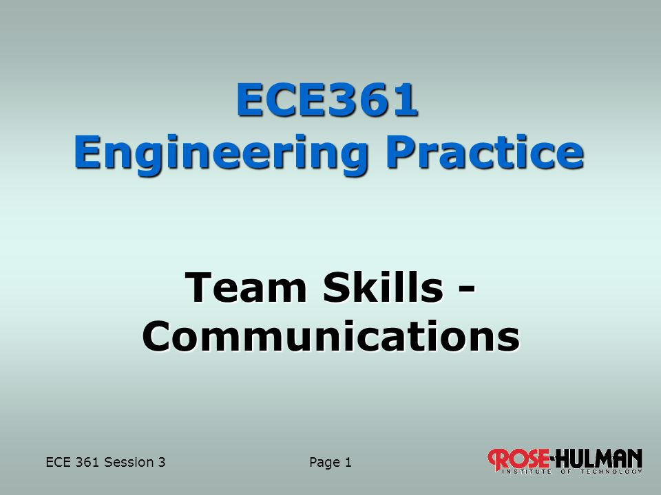 ECE 361 Session 3 Page 1 ECE361 Engineering Practice Team Skills - Communications