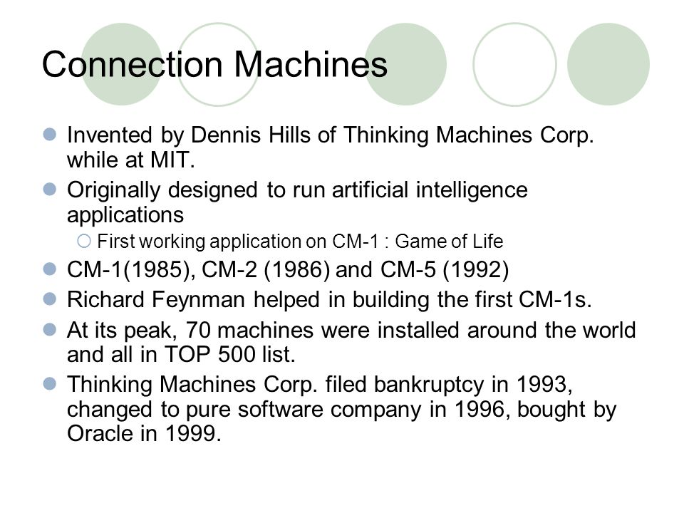 Connection Machines Invented by Dennis Hills of Thinking Machines Corp.