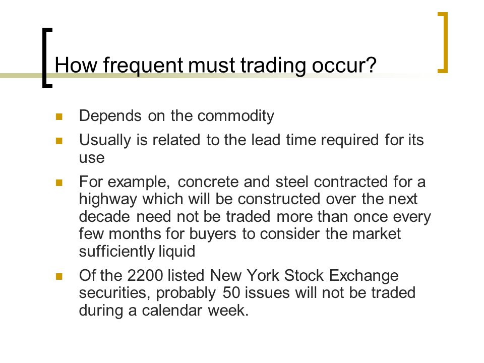 How frequent must trading occur.