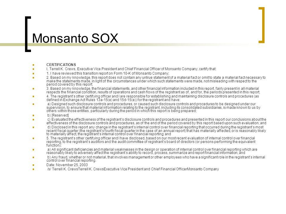 Monsanto SOX CERTIFICATIONS I, Terrell K.