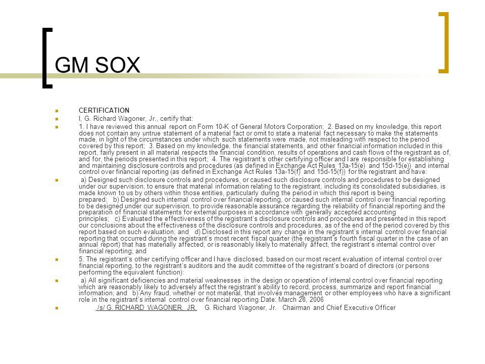 GM SOX CERTIFICATION I, G. Richard Wagoner, Jr., certify that: 1.