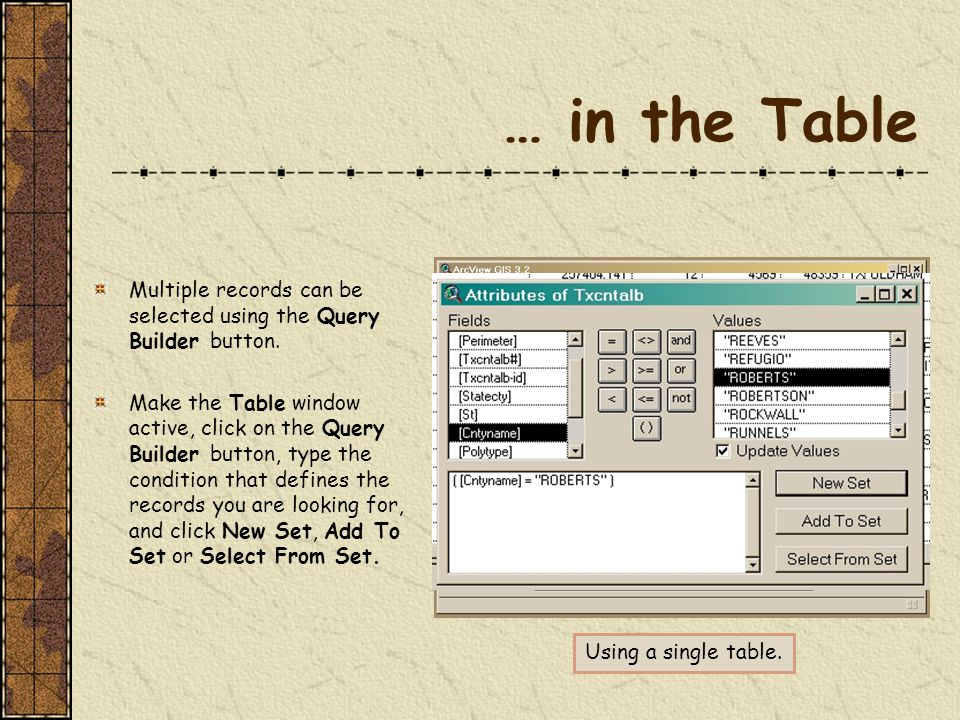 … in the Table Multiple records can be selected using the Query Builder button.