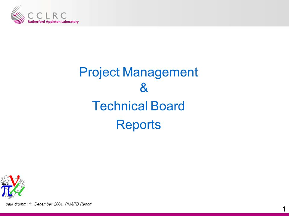 paul drumm; 1 st December 2004; PM&TB Report 1 Project Management & Technical Board Reports