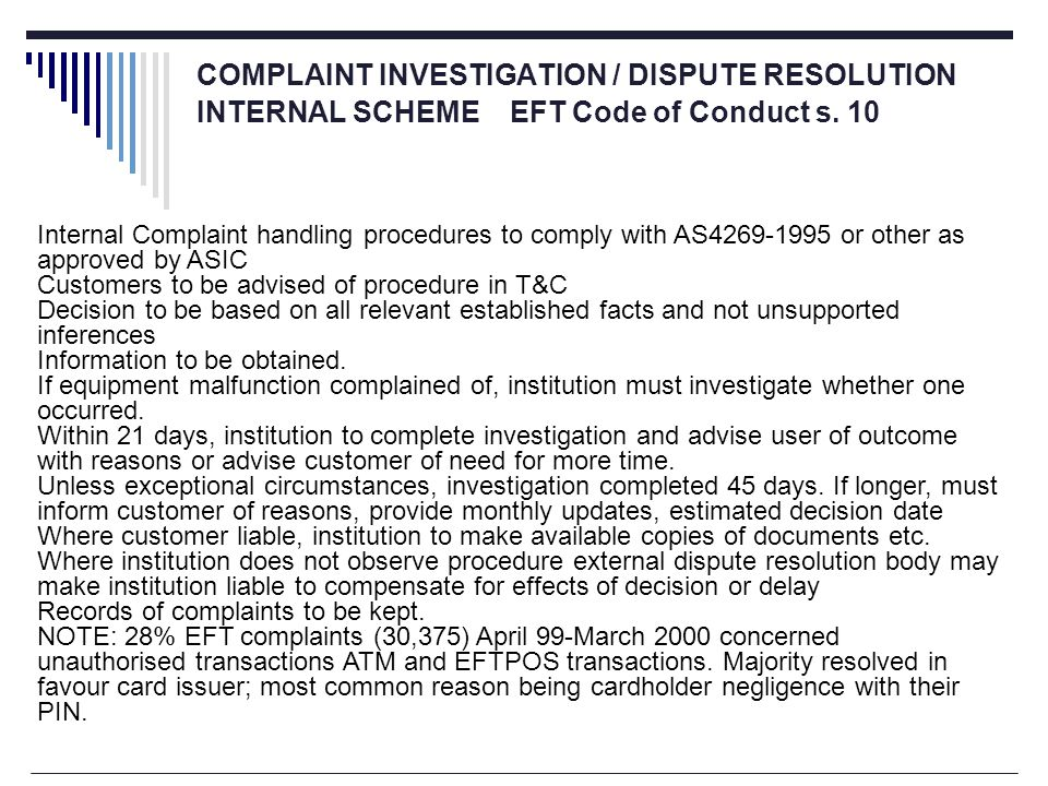 COMPLAINT INVESTIGATION / DISPUTE RESOLUTION INTERNAL SCHEME EFT Code of Conduct s.