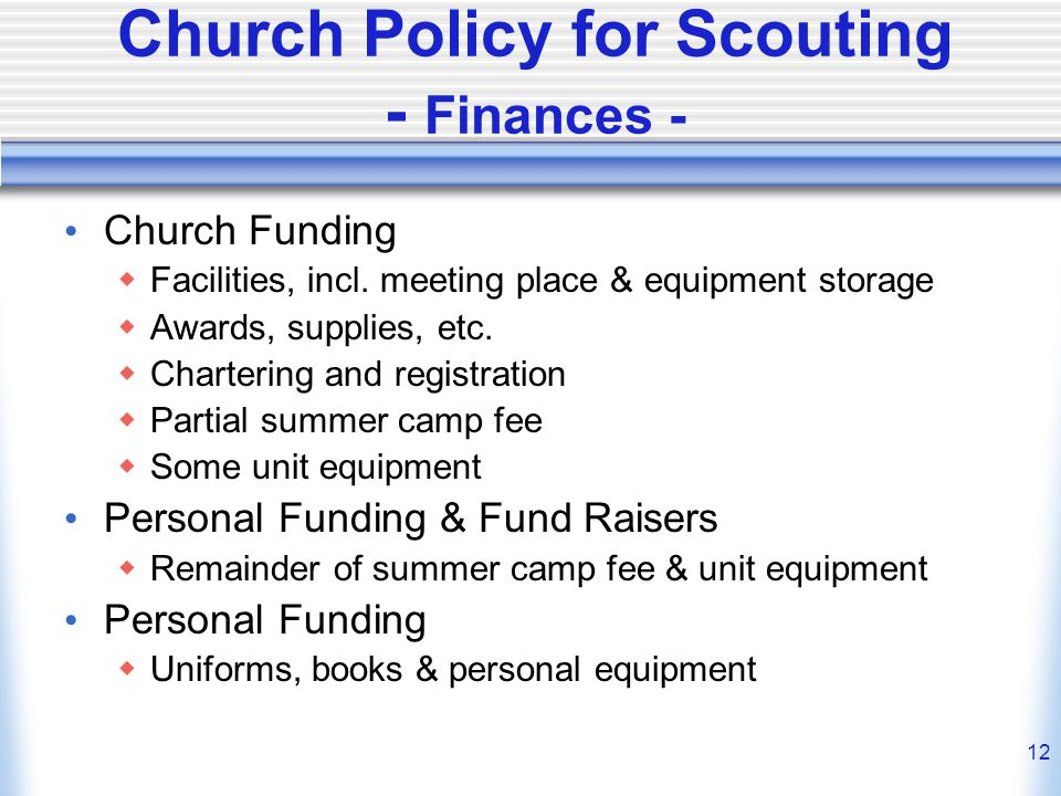 12 Church Policy for Scouting - Finances - Church Funding  Facilities, incl.