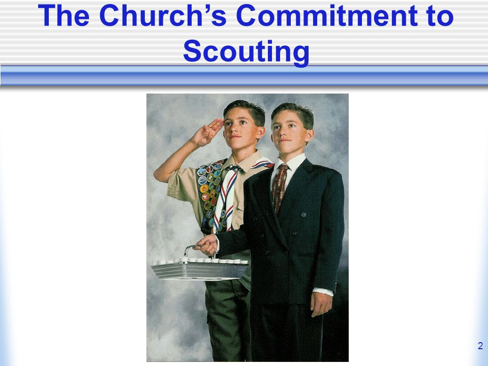 2 The Church's Commitment to Scouting