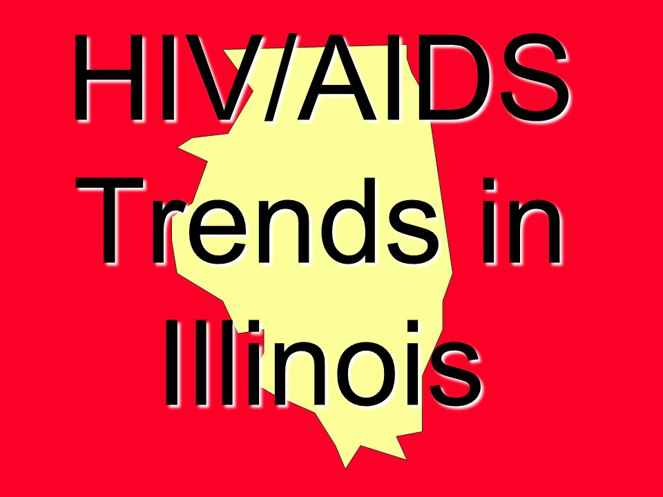 HIV/AIDS Trends in Illinois