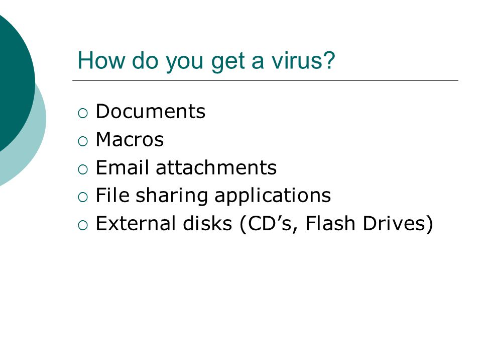 How do you get a virus.
