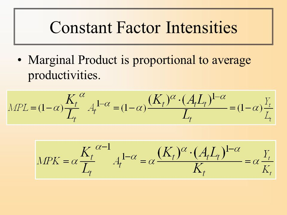Constant Factor Intensities Marginal Product is proportional to average productivities.
