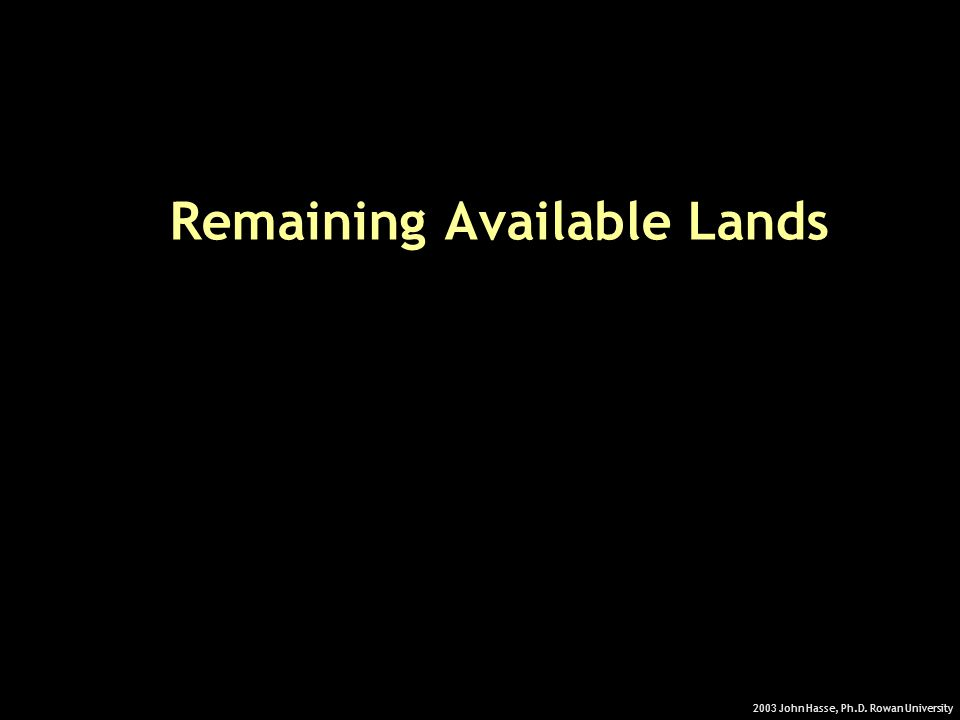 2003 John Hasse, Ph.D. Rowan University Remaining Available Lands
