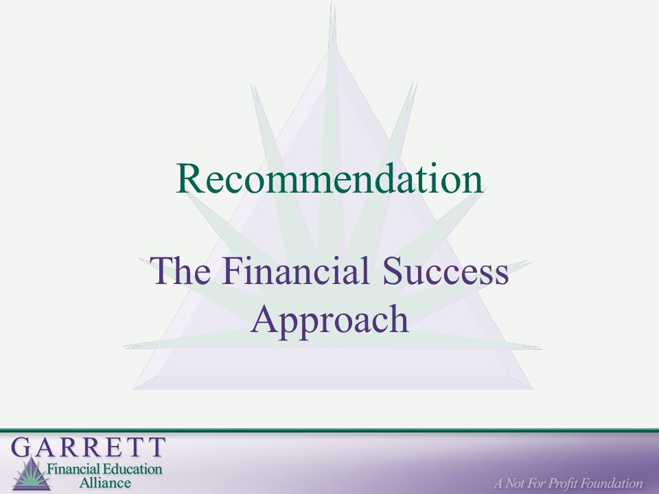 Recommendation The Financial Success Approach
