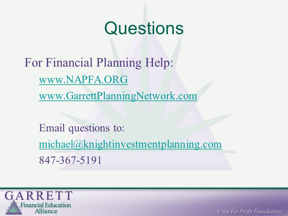 Questions For Financial Planning Help:      questions to: