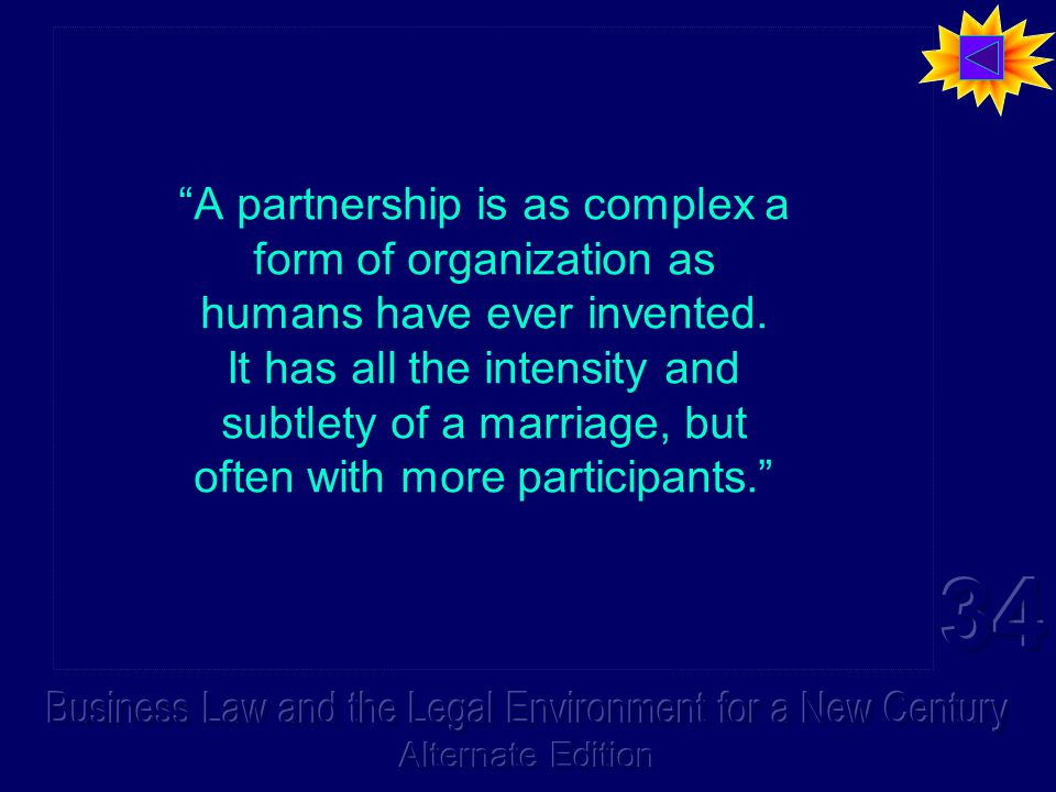 A partnership is as complex a form of organization as humans have ever invented.