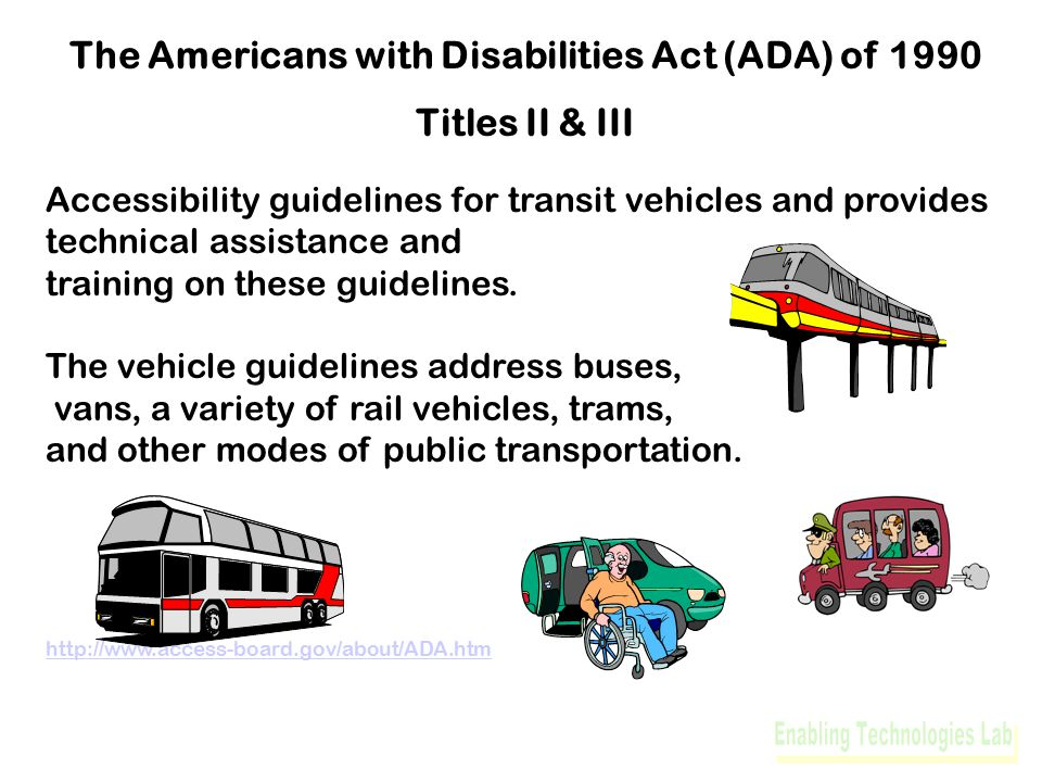Accessibility guidelines for transit vehicles and provides technical assistance and training on these guidelines.
