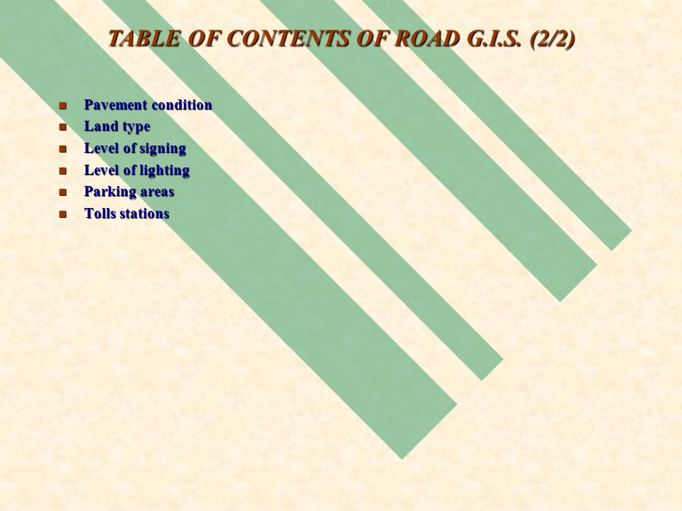 TABLE OF CONTENTS OF ROAD G.I.S.