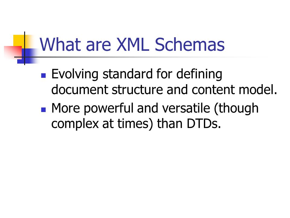What are XML Schemas Evolving standard for defining document structure and content model.