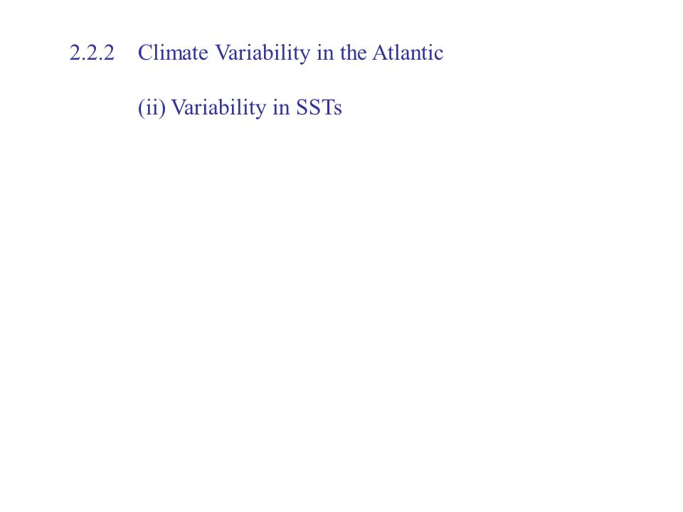 2.2.2 Climate Variability in the Atlantic (ii) Variability in SSTs