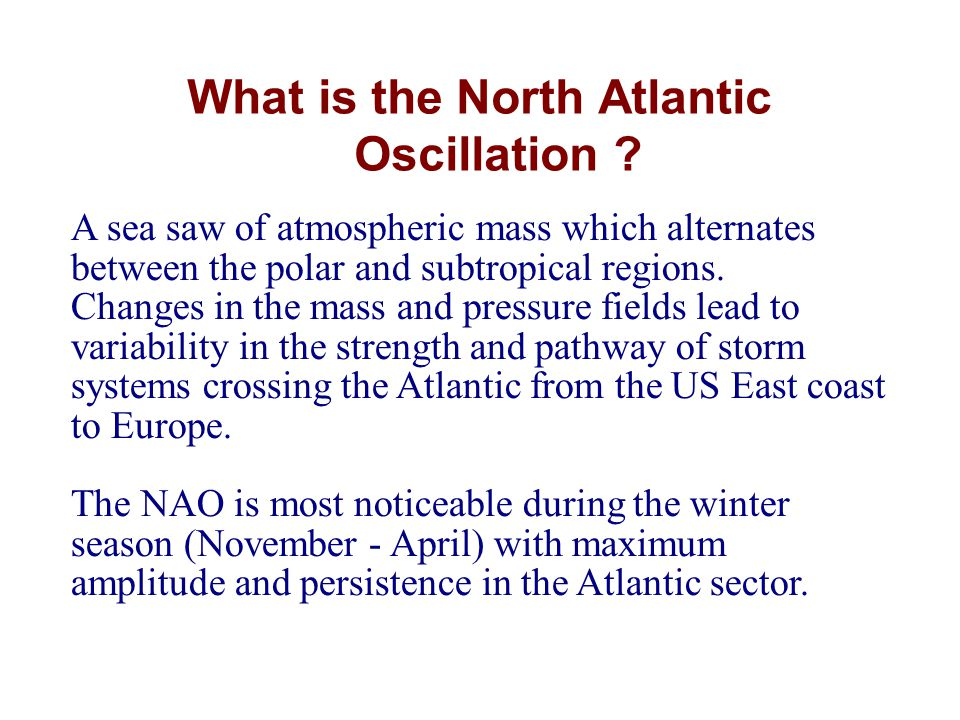 What is the North Atlantic Oscillation .