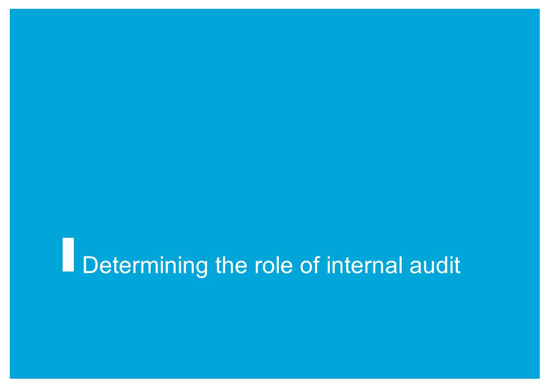 PricewaterhouseCoopers 3 Internal Audit transformation Determining the role of internal audit