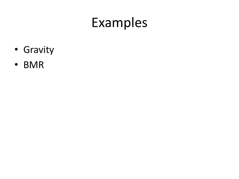 Examples Gravity BMR