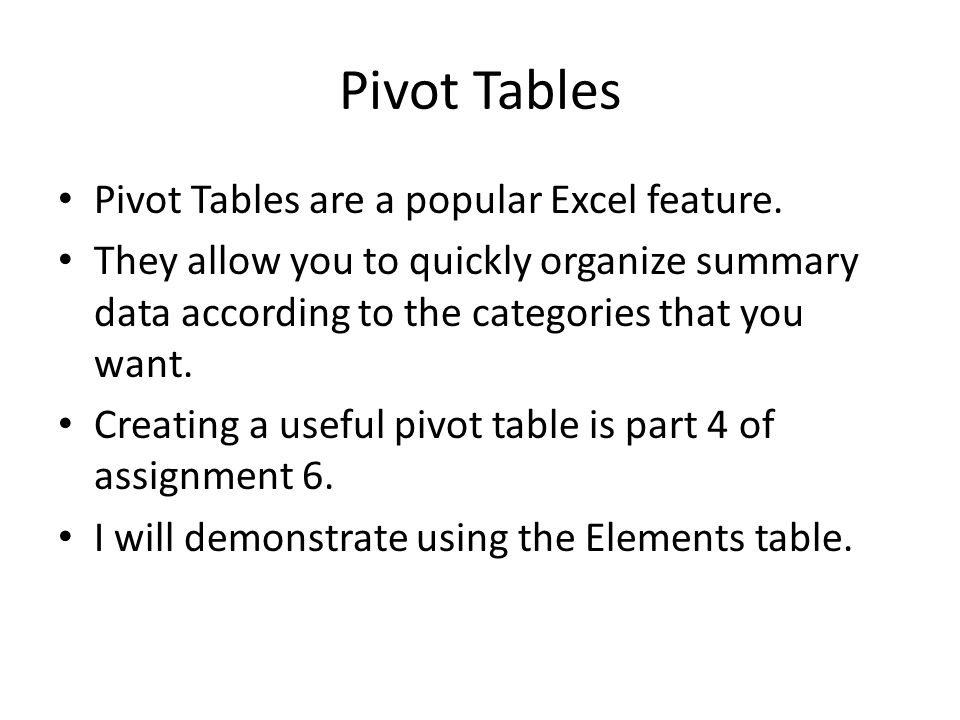 Pivot Tables Pivot Tables are a popular Excel feature.