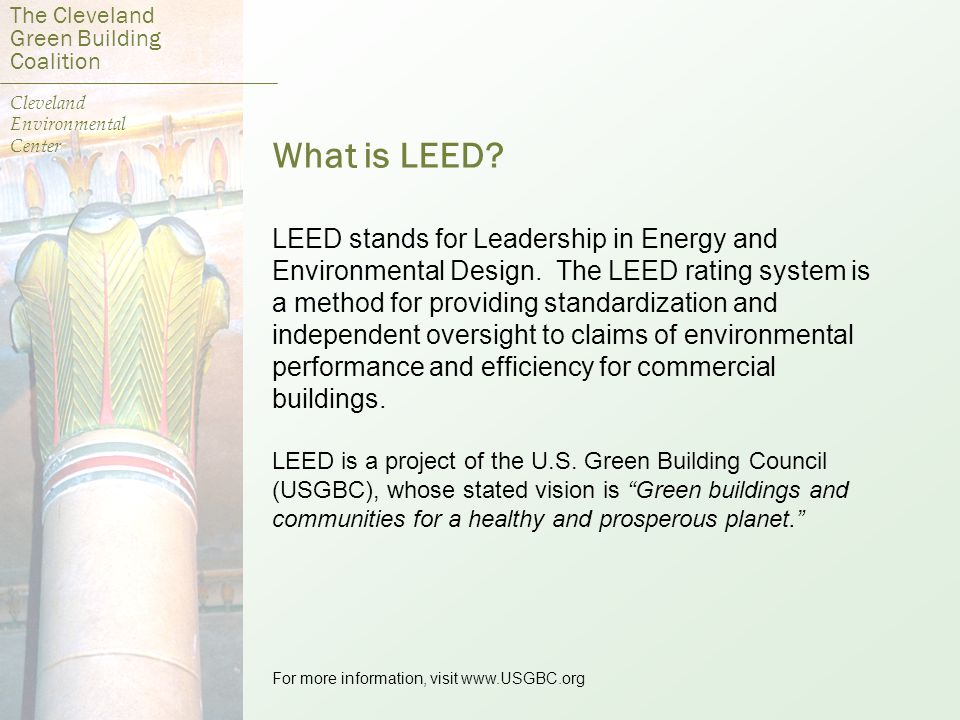 What is LEED. LEED stands for Leadership in Energy and Environmental Design.