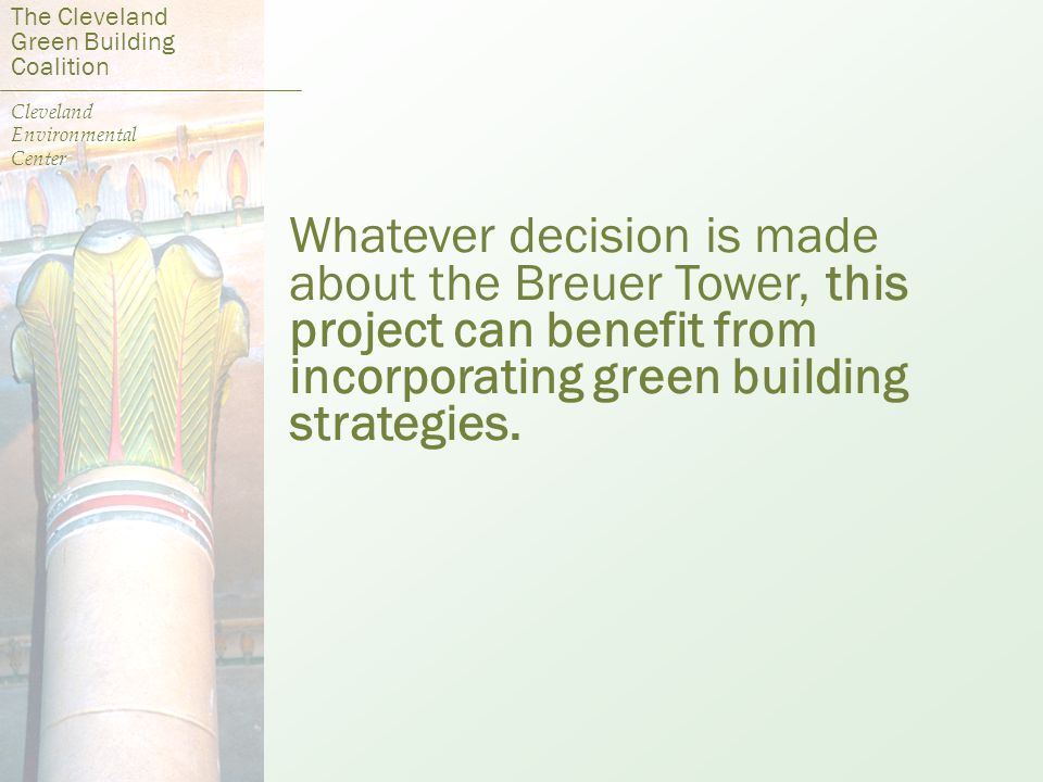 Whatever decision is made about the Breuer Tower, this project can benefit from incorporating green building strategies.