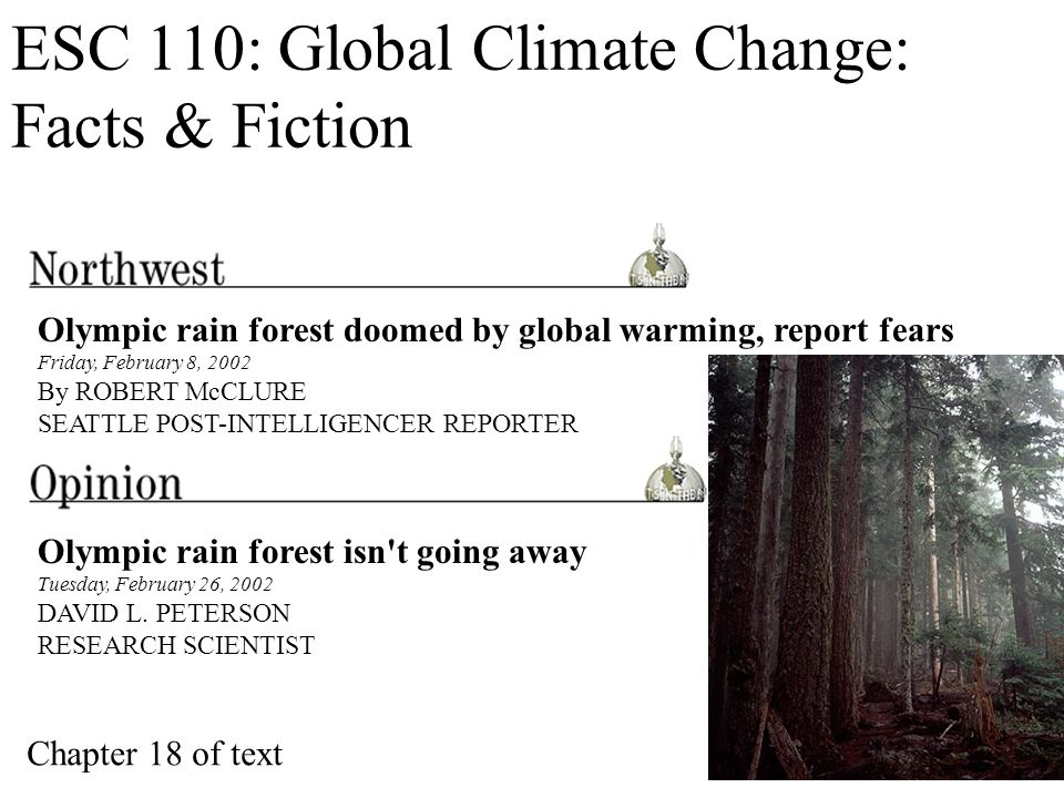 ESC 110: Global Climate Change: Facts & Fiction Olympic rain forest isn t going away Tuesday, February 26, 2002 DAVID L.
