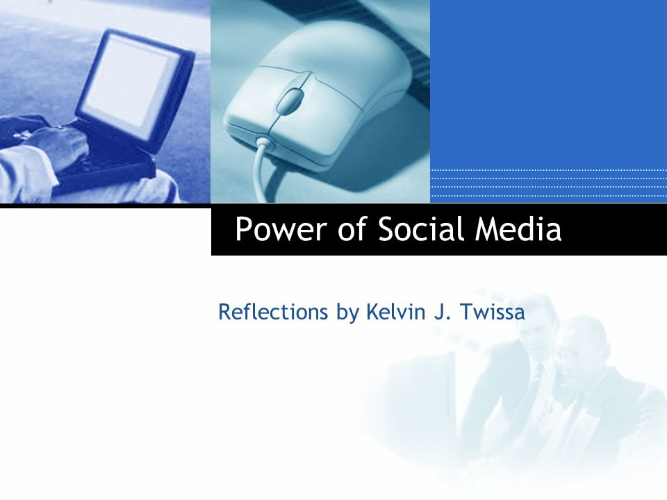 Power of Social Media Reflections by Kelvin J. Twissa