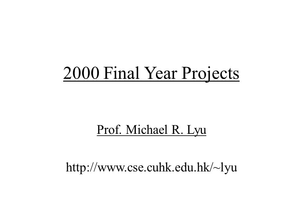 2000 Final Year Projects Prof. Michael R. Lyu