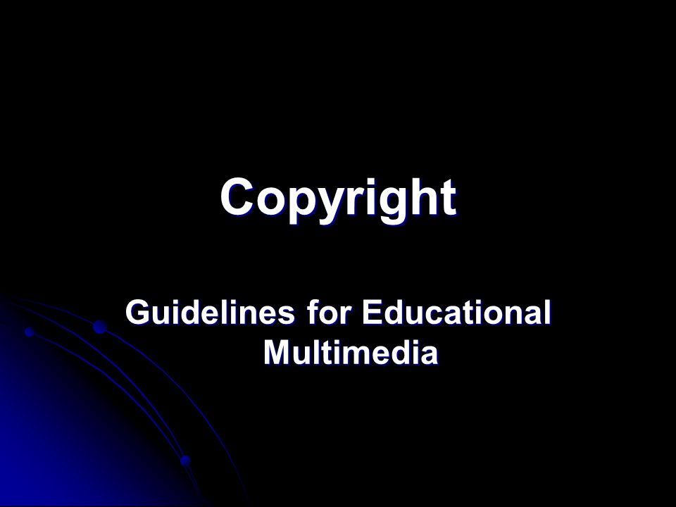 Copyright Guidelines for Educational Multimedia